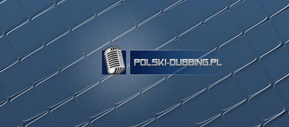 Polski-dubbing.pl przechodzi zasłużony lifting